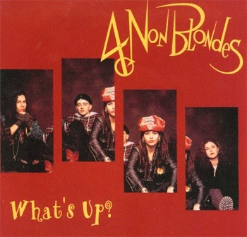 "4 Non Blondes/What""s up - 어쿠스틱 사운드가 인상적인 4 Non Blondes( 포 넌 블런즈 )의 What""s up"